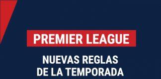 nuevas reglas premier league
